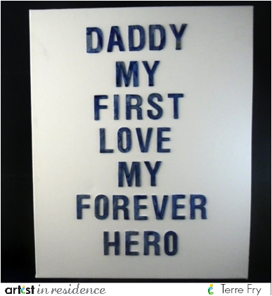 IrRESISTibles for a My Daddy, My Hero! Letter Art