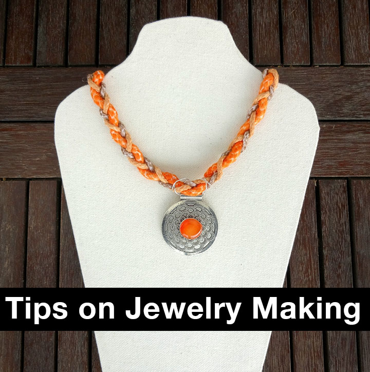 Tips on Jewelry Making