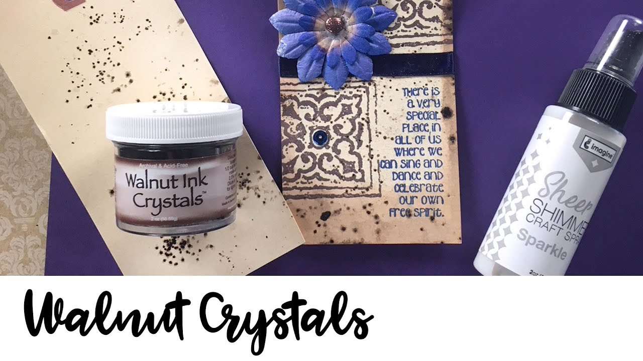 Walnut Ink Crystals with Sheer Shimmer Technique
